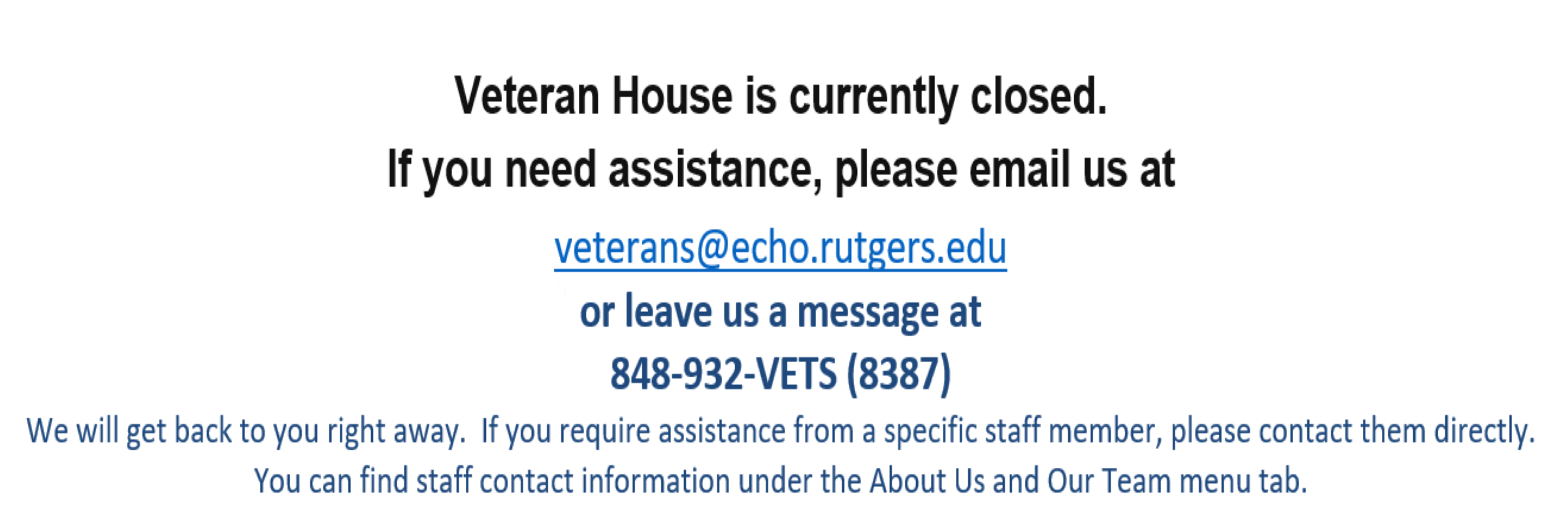 The Veterans House is Currently closed. Please email veterans@echo.rutgers.edu for all requests.