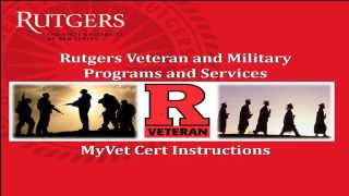 Rutgers Veteran and Military Programs and Services MyVetCert Instructions